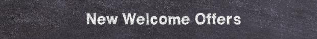 Name:  New Welcome Offers.jpg